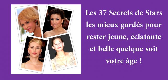 37 Secrets de Stars pour rester Jeune et Belle