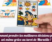 Le tarot de Marseille : Comment prendre les meilleures décisions pour soi-même