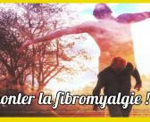 Guérir de la fibromyalgie…oui c'est possible !