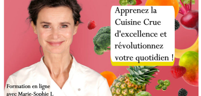 Apprenez à CUISINER CRU avec Marie-Sophie L