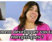 Développer ses talents énergétiques avec Mary-Laure Teyssedre